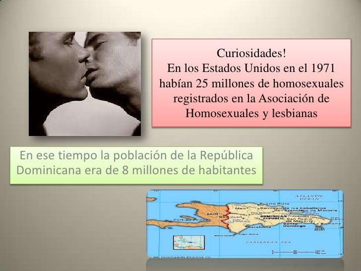 Curiosidades!                          En los Estados Unidos en el 1971                         habían 25 millones de homo...