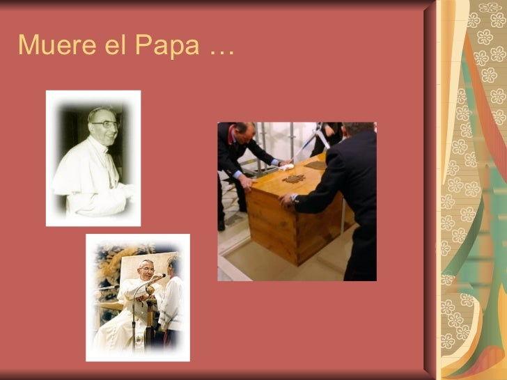 Muere el Papa …