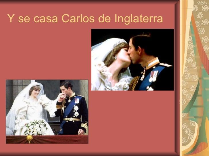 Y se casa Carlos de Inglaterra
