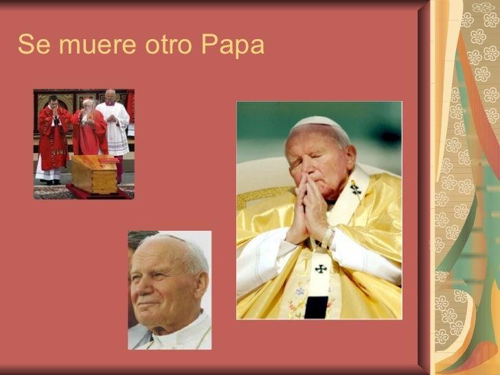Se muere otro Papa