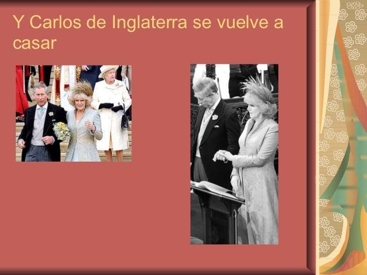 Y Carlos de Inglaterra se vuelve a casar