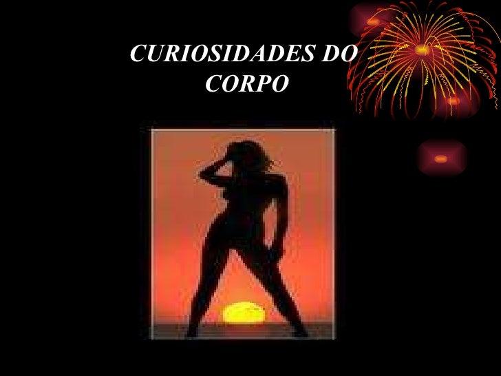 CURIOSIDADES DO CORPO