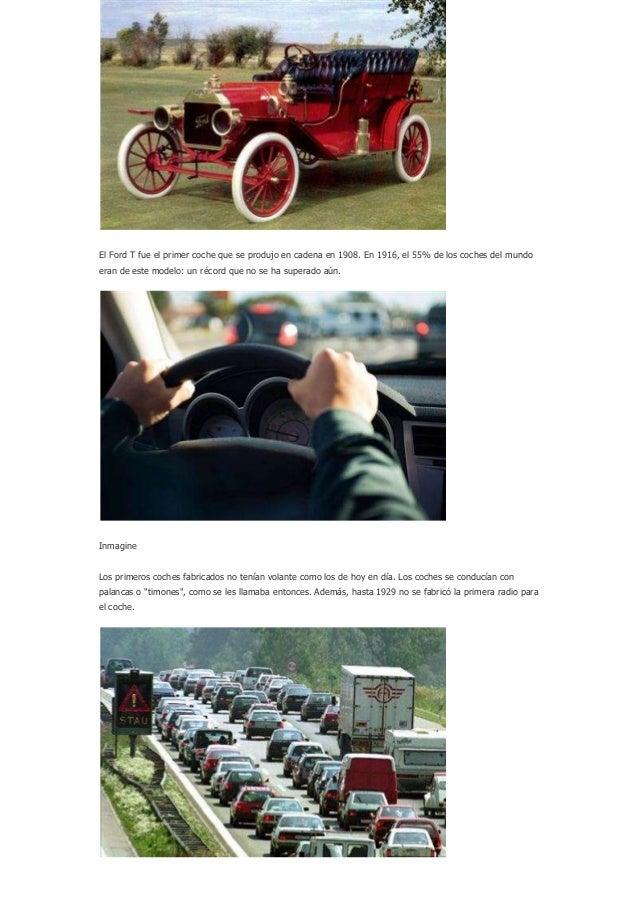 El Ford T fue el primer coche que se produjo en cadena en 1908. En 1916, el 55% de los coches del mundoeran de este modelo...