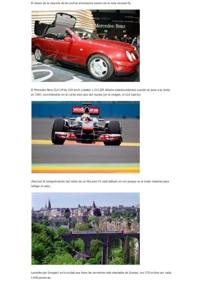 El claxon de la mayoría de los coches americanos suena con la nota musical Fa.El Mercedes Benz CLK LM de 318 km/h costaba ...