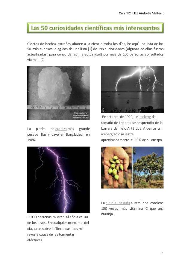 Curs TIC I.E.SAielode Malferit 1 Cientos de hechos extraños abaten a la ciencia todos los días, he aquí una lista de los 5...