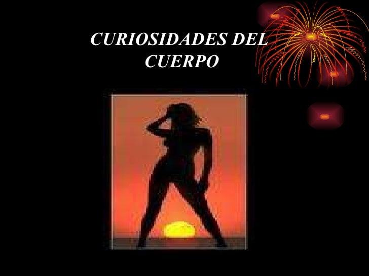 CURIOSIDADES DEL CUERPO
