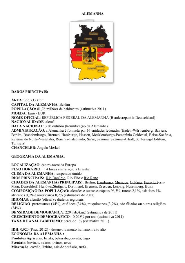 ALEMANHA DADOS PRINCIPAIS: ÁREA: 356.733 km² CAPITAL DA ALEMANHA: Berlim POPULAÇÃO: 81,76 milhões de habitantes (estimativ...