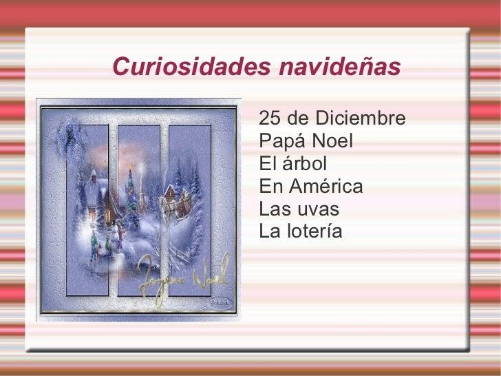 Curiosidades navideñas <ul><li>25 de Diciembre
