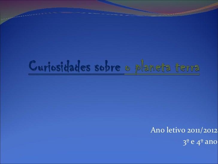 Ano letivo 2011/2012 3º e 4º ano