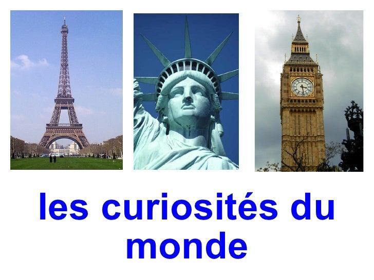 les curiosités du     monde