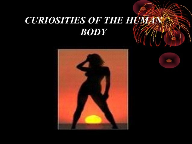 CURIOSITIES OF THE HUMAN BODY