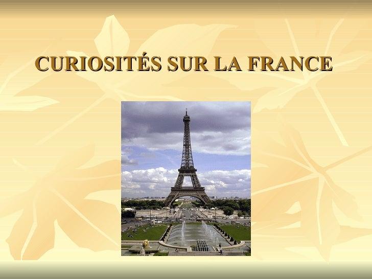 CURIOSITÉS SUR LA FRANCE