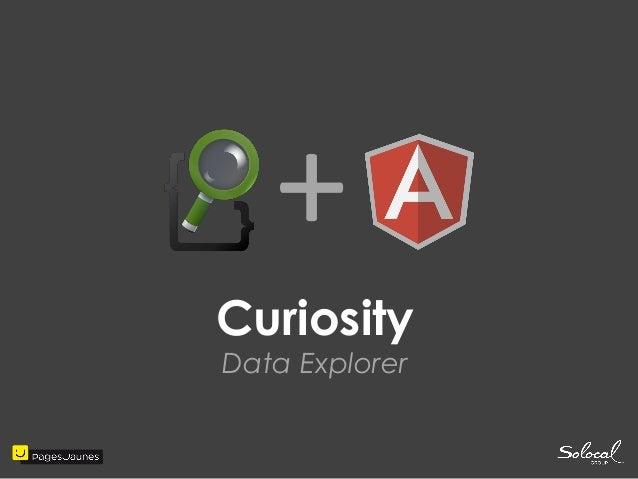 +  Curiosity  Data Explorer