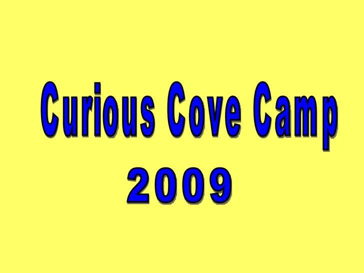 Curious Cove Camp 2009
