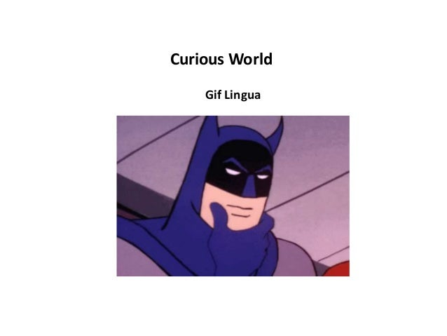 Curious World Gif Lingua