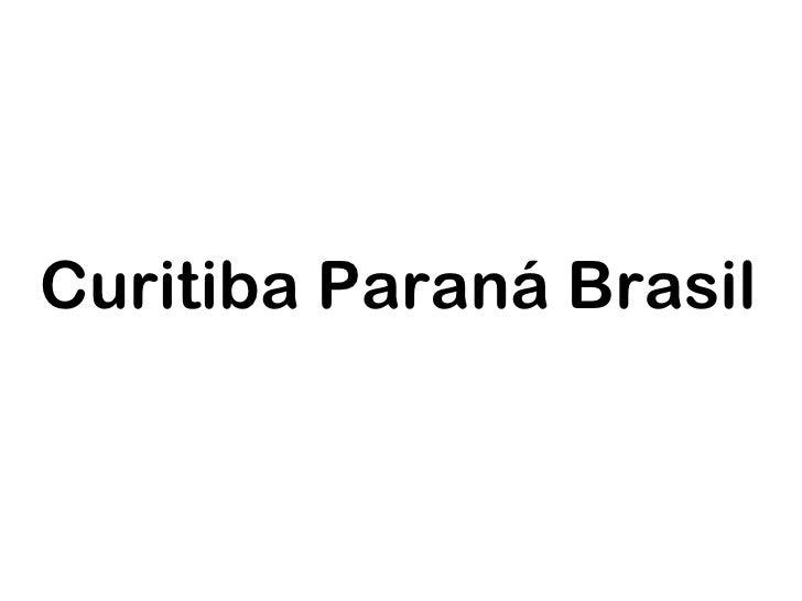 Curitiba Paraná Brasil