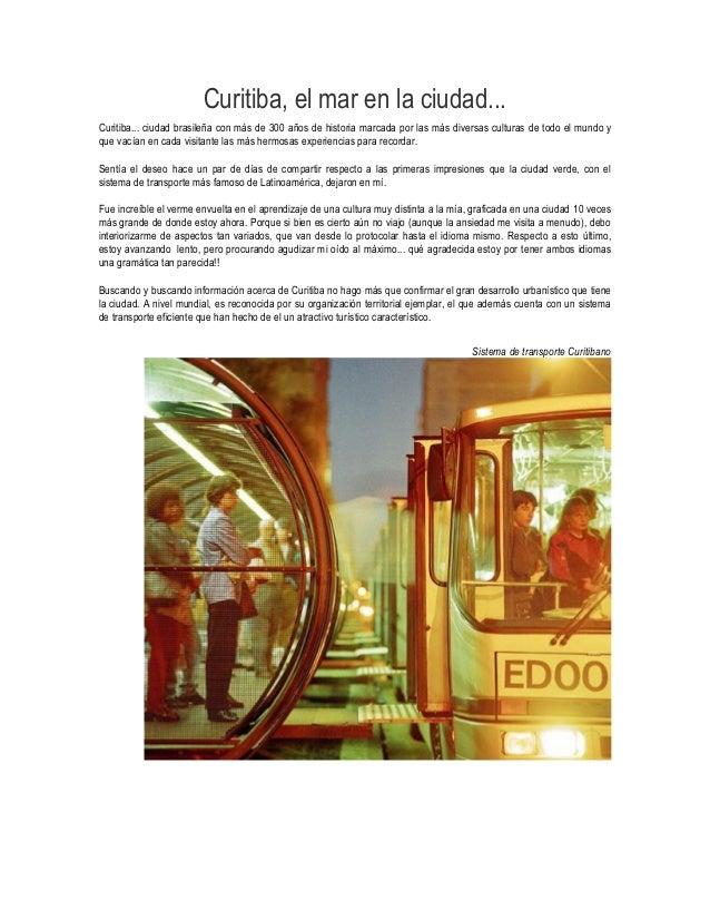Curitiba, el mar en la ciudad...Curitiba... ciudad brasileña con más de 300 años de historia marcada por las más diversas ...