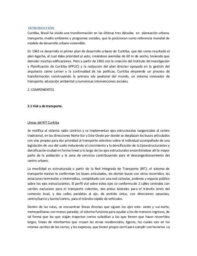 INTRODUCCIÓN. Curitiba, Brasil ha vivido una transformación en las últimas tres décadas en planeación urbana, transporte, ...