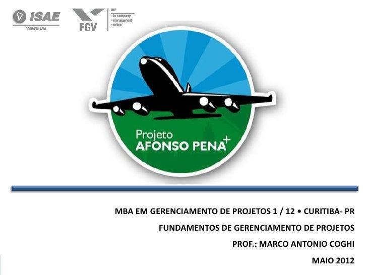 MBA EM GERENCIAMENTO DE PROJETOS 1 / 12 • CURITIBA- PR         FUNDAMENTOS DE GERENCIAMENTO DE PROJETOS                   ...