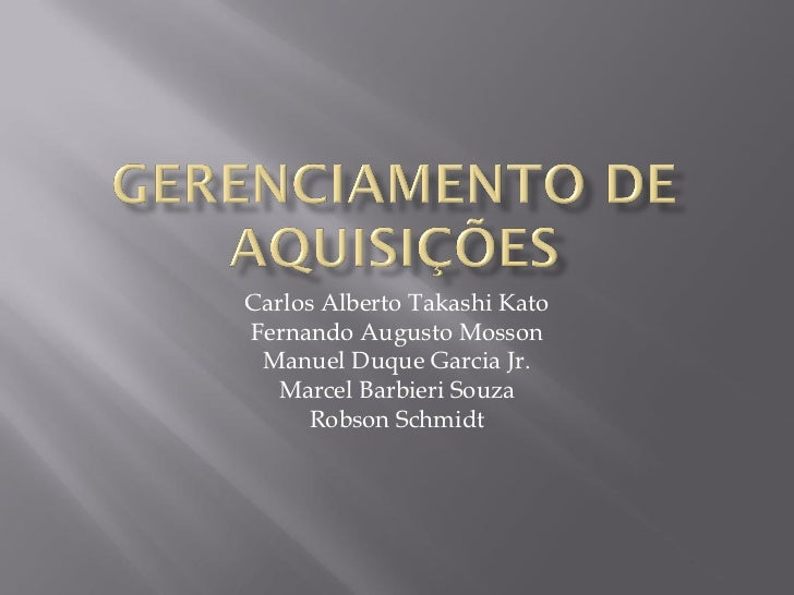 Carlos Alberto Takashi KatoFernando Augusto Mosson Manuel Duque Garcia Jr.  Marcel Barbieri Souza      Robson Schmidt