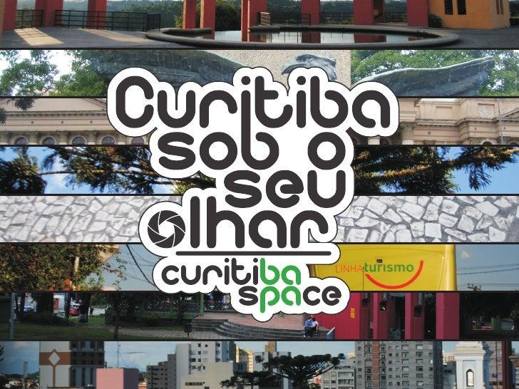 O Curitiba Space está conquistando o seu espaço e se mostrando um ótimocentro de informação  sobre a cidade.Queremos aumen...