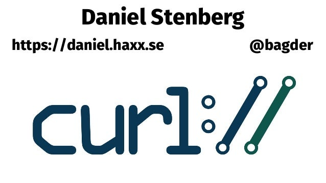 Daniel Stenberg @bagderhttps://daniel.haxx.se