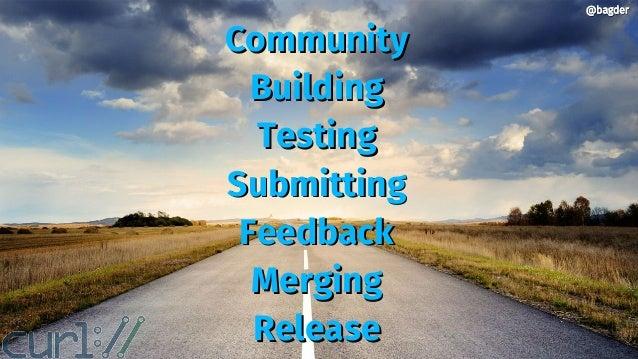 CommunityCommunity BuildingBuilding TestingTesting SubmittingSubmitting FeedbackFeedback MergingMerging ReleaseRelease @ba...