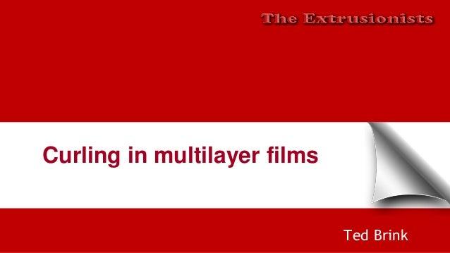 Curling in multilayer films Ted Brink