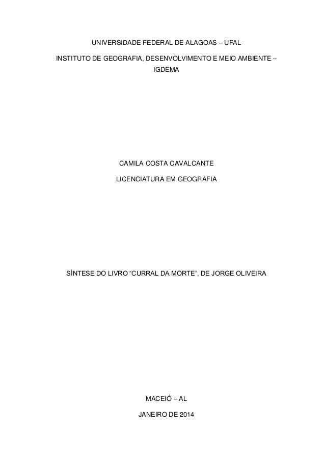 UNIVERSIDADE FEDERAL DE ALAGOAS – UFAL INSTITUTO DE GEOGRAFIA, DESENVOLVIMENTO E MEIO AMBIENTE – IGDEMA  CAMILA COSTA CAVA...