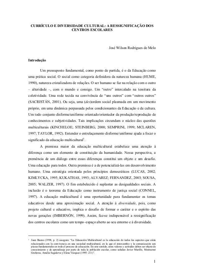 CURRÍCULO E DIVERSIDADE CULTURAL: A RESSIGNIFICAÇÃO DOS CENTROS ESCOLARES  José Wilson Rodrigues de Melo Introdução Um pre...