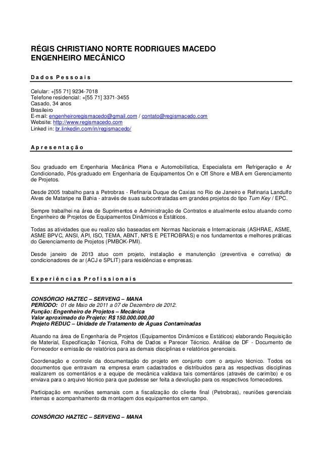 RÉGIS CHRISTIANO NORTE RODRIGUES MACEDO ENGENHEIRO MECÂNICO D a d o s P e s s o a i s Celular: +[55 71] 9234-7018 Telefone...
