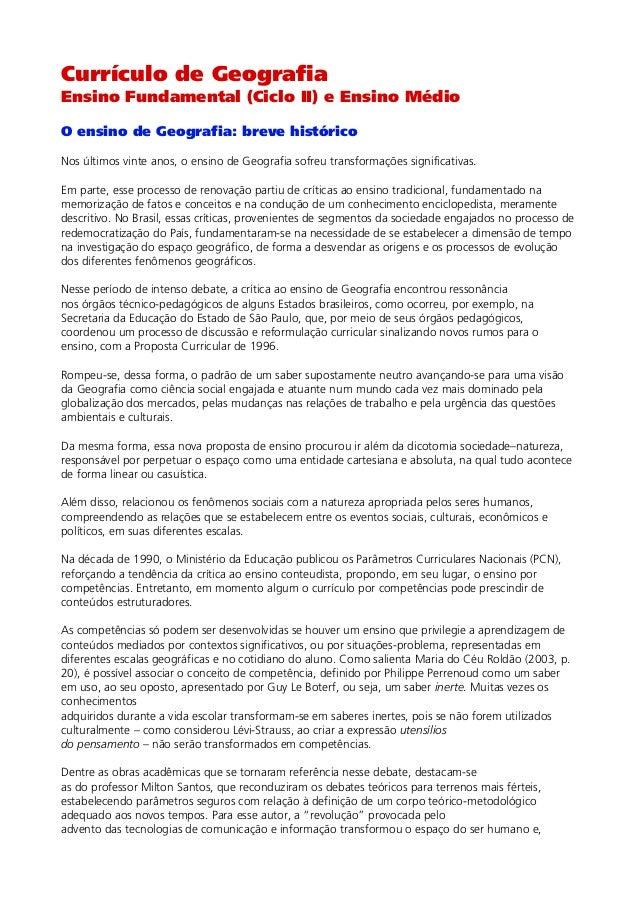 Currículo de Geografia  Ensino Fundamental (Ciclo II) e Ensino Médio O ensino de Geografia: breve histórico Nos últimos vi...
