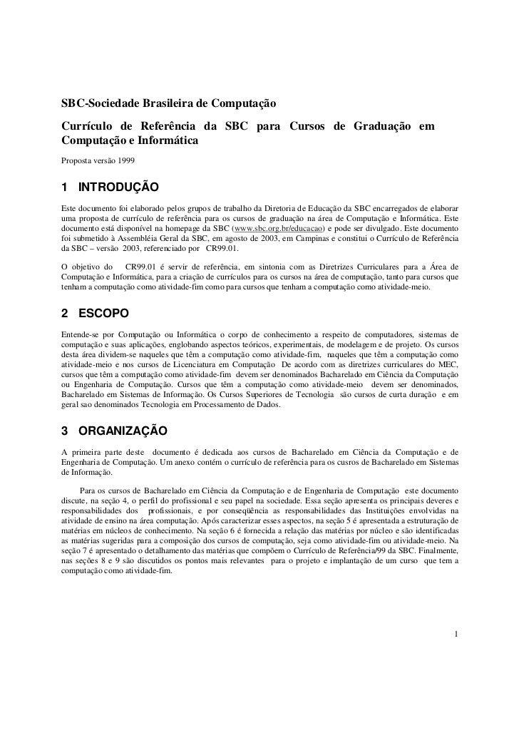 SBC-Sociedade Brasileira de ComputaçãoCurrículo de Referência da SBC para Cursos de Graduação emComputação e InformáticaPr...