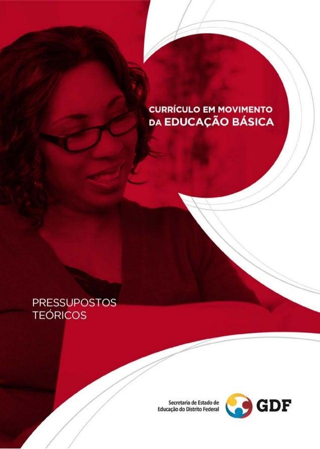 CURRÍCULO EM MOVIMENTO DA EDUCAÇÃO BÁSICA PRESSUPOSTOS TEÓRICOS