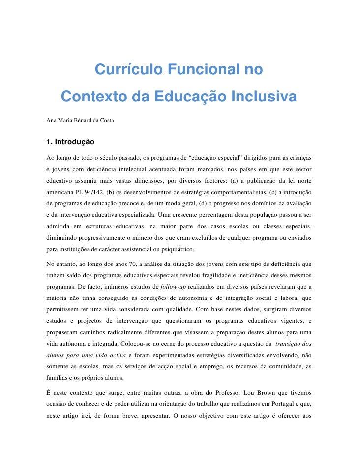 Currículo Funcional no     Contexto da Educação InclusivaAna Maria Bénard da Costa1. IntroduçãoAo longo de todo o século p...