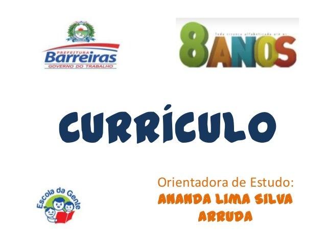 Currículo Orientadora de Estudo: Ananda Lima Silva Arruda