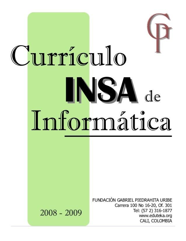 Currículo        INSA de Informática                FUNDACIÓN GABRIEL PIEDRAHITA URIBE                         Carrera 100...