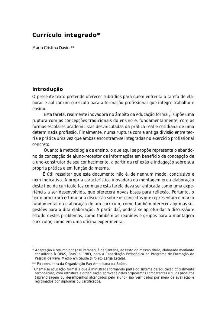 Currículo integrado*  Maria Cristina Davini**     Introdução O presente texto pretende oferecer subsídios para quem enfren...