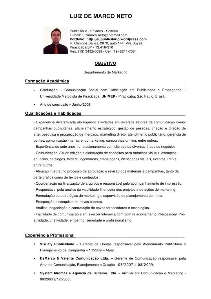 LUIZ DE MARCO NETO                            Publicitário - 27 anos - Solteiro                           E-mail: luizmarc...