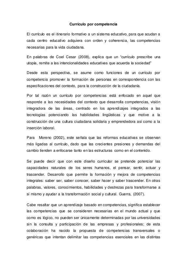 Currículo por competencia El currículo es el itinerario formativo a un sistema educativo, para que acudan a cada centro ed...