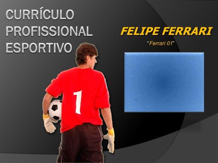 """FELIPE FERRARI    """"Ferrari 01"""""""