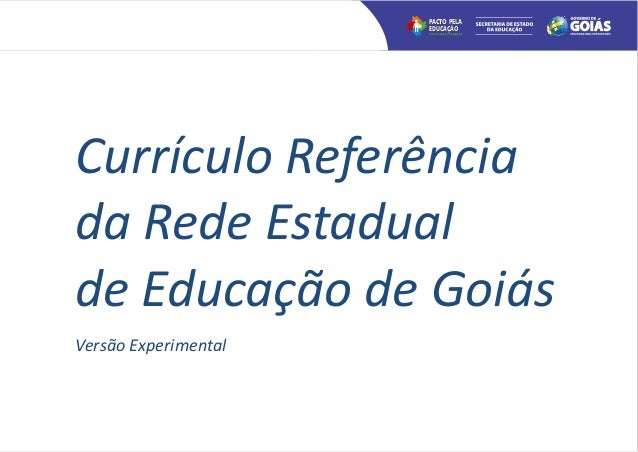 PACTO PELA                      EDUCAÇÃO                      UM FUTURO MELHOR EXIGE MUDANÇASCurrículo Referênciada Rede E...
