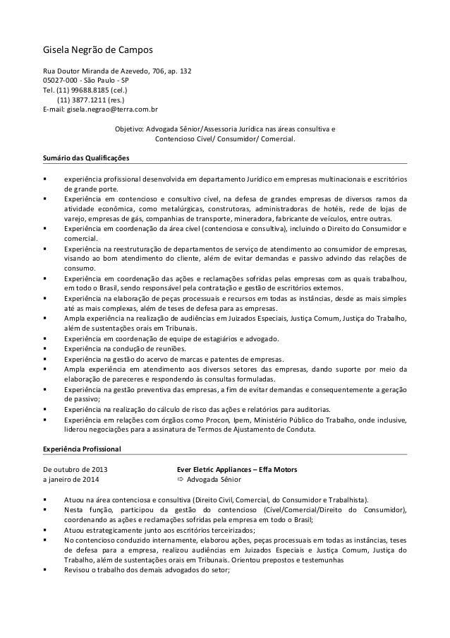 Gisela Negrão de Campos  Rua Doutor Miranda de Azevedo, 706, ap. 132  05027-000 - São Paulo - SP  Tel. (11) 99688.8185 (ce...