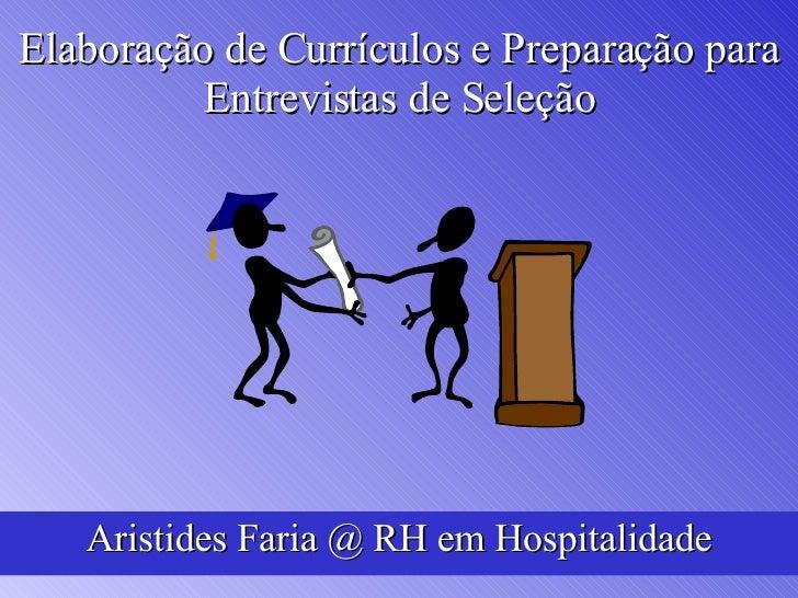 Elaboração de Currículos e Preparação para Entrevistas de Seleção Aristides Faria @ RH em Hospitalidade
