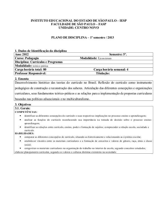 INSTITUTO EDUCACIONAL DO ESTADO DE SÃO PAULO – IESPFACULDADE DE SÃO PAULO – FASPUNIDADE: CENTRO NOVOPLANO DE DISCIPLINA – ...
