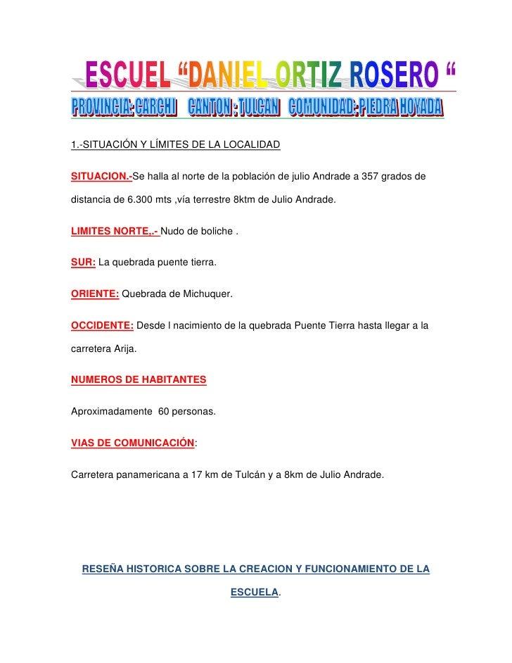 1.-SITUACIÓN Y LÍMITES DE LA LOCALIDAD <br />SITUACION.-Se halla al norte de la población de julio Andrade a 357 grados de...