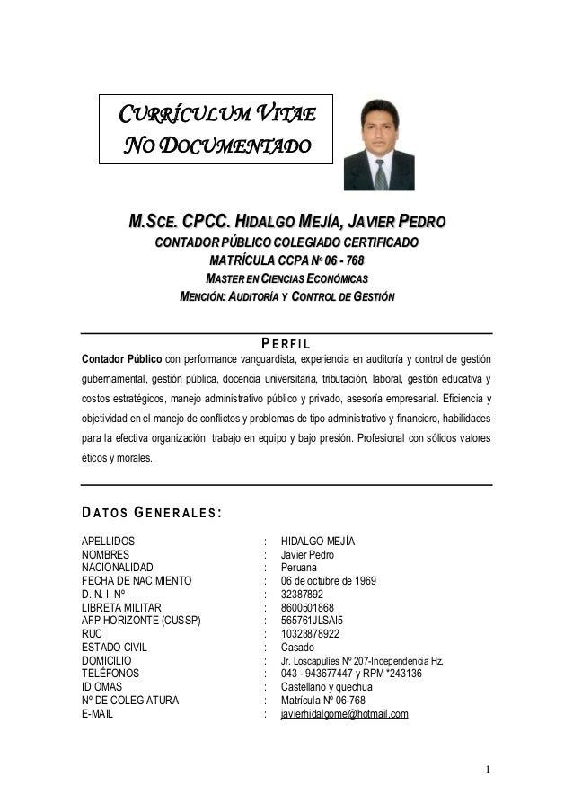 CURRÍCULUM VITAE NO DOCUMENTADO M.SCE. CPCC. HIDALGO MEJÍA, JAVIER PEDRO CONTADOR PÚBLICO COLEGIADO CERTIFICADO MATRÍCULA ...