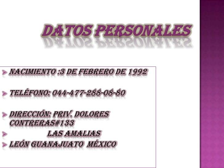 Datos personales <br /><ul><li>Nacimiento :3 de Febrero de 1992