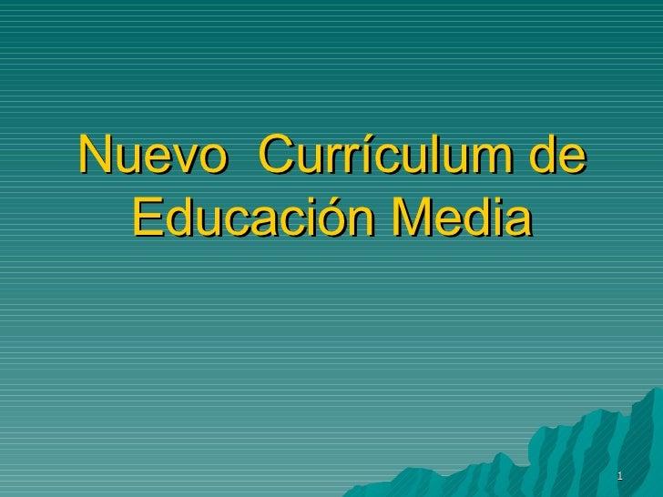 Nuevo  Currículum de Educación Media