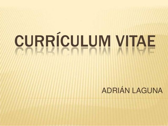 CURRÍCULUM VITAE ADRIÁN LAGUNA